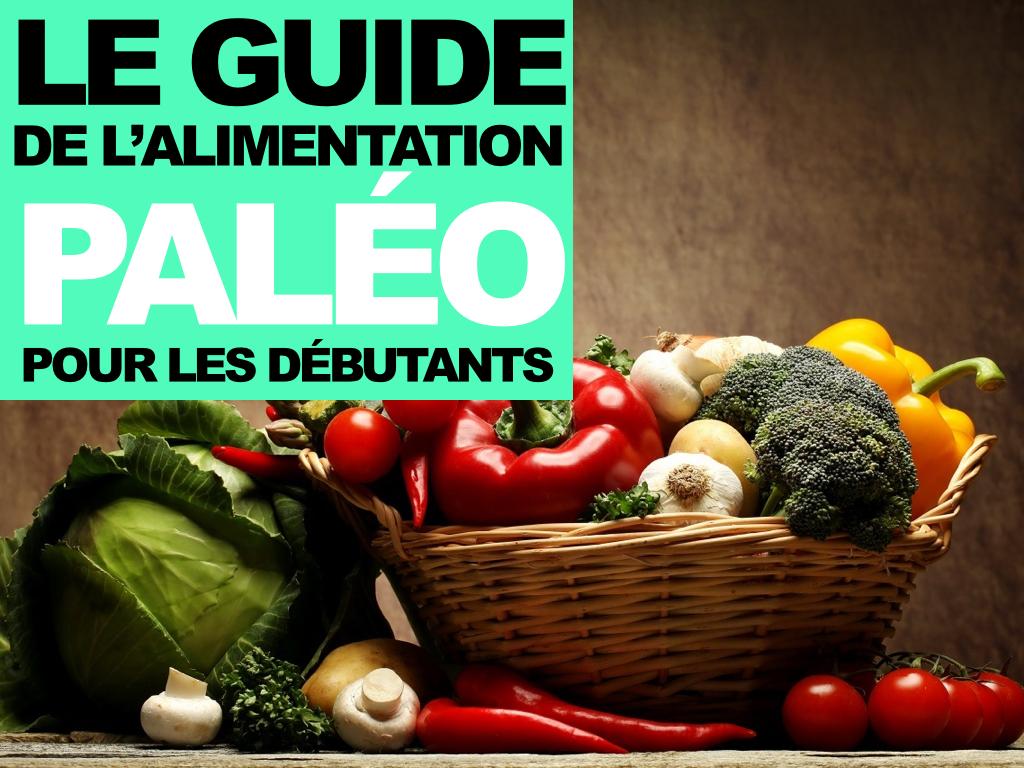 Le guide de l alimentation paleo pour les debutants salle - Cuisine pour les debutants ...